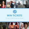Win tickets to see all of our films in 2018