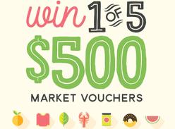Win 1 of 5 $500 Market Vouchers