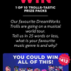Win 1 of 10 Trolls World Tour Prize Packs