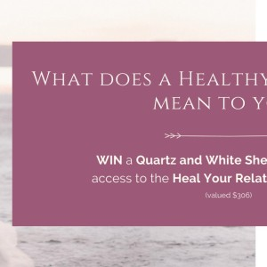 Win a Quartz and White Shell necklace and access to the Heal Your Relationship Program