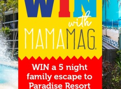 Win a 5 Night Family Escape to Paradise Resort