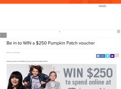 Win a $250 Pumpkin Patch voucher