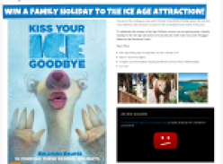 Win a family holiday to 'The Ice Age Attraction'!