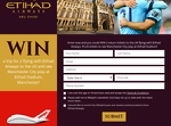 Win a trip for 2 flying with Etihad Airways to the UK & see Manchester City play at Etihad Stadium, Manchester!