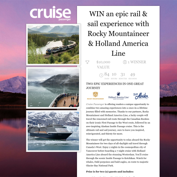 Win an Epic Rail & Sail Experience with Rocky Mountaineer & Holland America Line