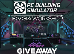 Win PC Building Simulator, the new EVGA Workshop DLC and EVGA Keyboard/Mouse Bundles