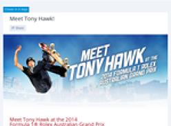 Win the chance to meet Tony Hawk at the Formula 1 Rolex Australian Grand Prix!