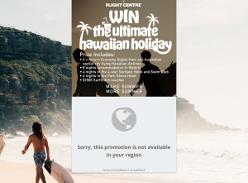 Win the ultimate Hawaiian holiday!